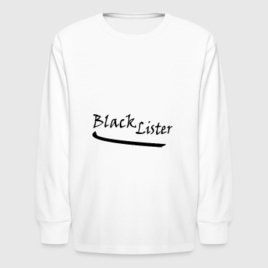 blacklister - Kids' Long Sleeve T-Shirt