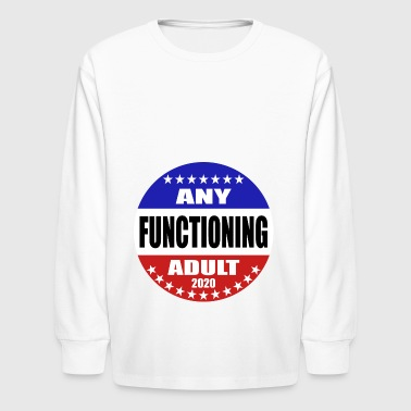 any functioning adult - Kids' Long Sleeve T-Shirt