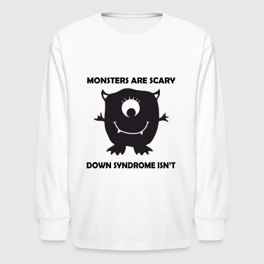 Monsters are scary down syndrome isn't - Kids' Long Sleeve T-Shirt