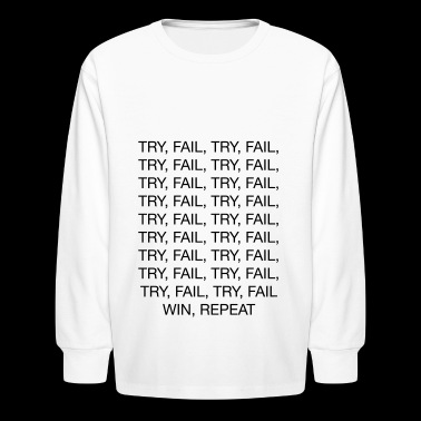 Try Fail Win Winner Business Startup T-Shirt - Kids' Long Sleeve T-Shirt