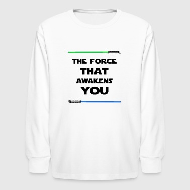 THE FORCE THAT AWAKENS YOU - Kids' Long Sleeve T-Shirt