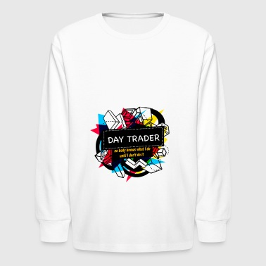DAY TRADER - Kids' Long Sleeve T-Shirt