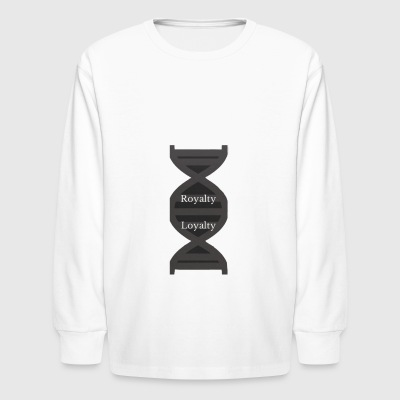 Royalty, Loyalty Inside DNA - Kids' Long Sleeve T-Shirt