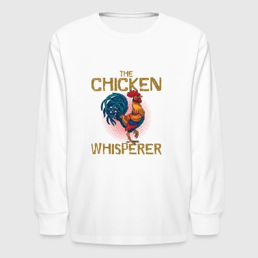 Chicken Whisperer - Kids' Long Sleeve T-Shirt
