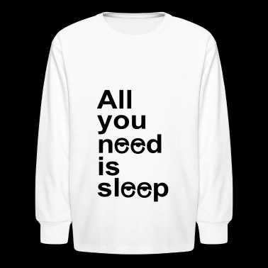 sleep - Kids' Long Sleeve T-Shirt