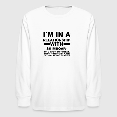 relationship with SKIMBOARDING - Kids' Long Sleeve T-Shirt