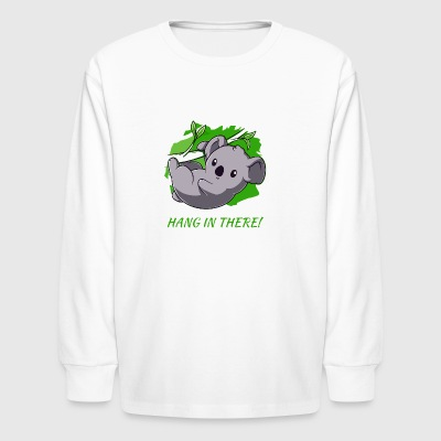 Hang In There - Kids' Long Sleeve T-Shirt