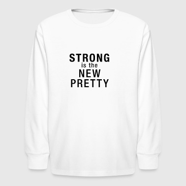 Strong is the new pretty - Kids' Long Sleeve T-Shirt