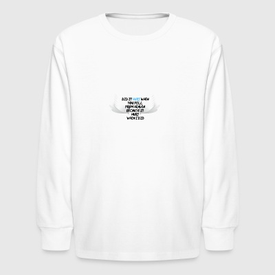 Did it hurt when you fell from heaven - Kids' Long Sleeve T-Shirt