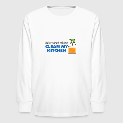 Feel Like At Home..Go Clean My Kitchen - Kids' Long Sleeve T-Shirt