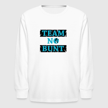 Team No Bunt - Kids' Long Sleeve T-Shirt