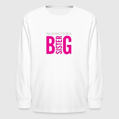 I'm Going To Be A Big Sister - Kids' Long Sleeve T-Shirt