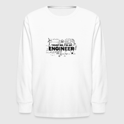 Trust Me I'm An Engineer - Kids' Long Sleeve T-Shirt