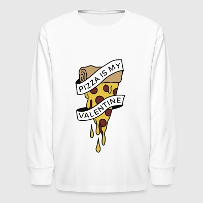 PIZZA IS MY VALENTINE PIZZA LOVE TEAM 10 - Kids' Long Sleeve T-Shirt