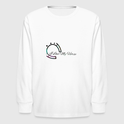 I Love My Horse Design by Kat - Kids' Long Sleeve T-Shirt