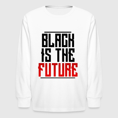 Black Is The Future - Kids' Long Sleeve T-Shirt