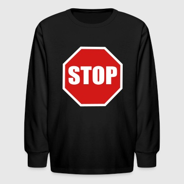 a stop sign - Kids' Long Sleeve T-Shirt