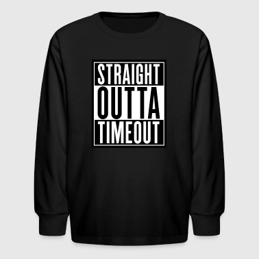 Straight Outta Timeout - Kids' Long Sleeve T-Shirt