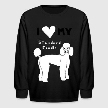Poodle Art  i heart my standard poodle - Kids' Long Sleeve T-Shirt