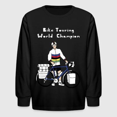 Bike Touring World Champion - Kids' Long Sleeve T-Shirt