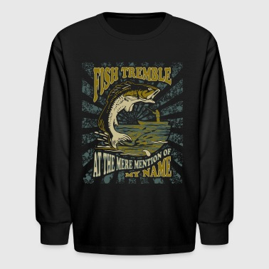 Fish Tremble - Funny Fishing Gifts - Kids' Long Sleeve T-Shirt