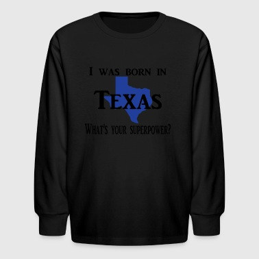 born in texas - Kids' Long Sleeve T-Shirt
