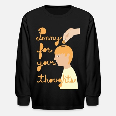 Idiom  penny for your thoughts - Kids' Longsleeve Shirt