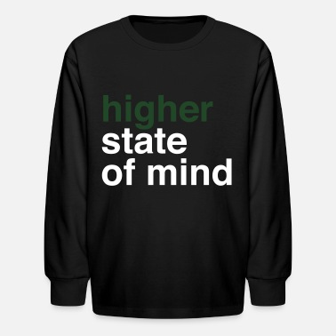 Higher State Of higher state of mind - Kids' Longsleeve Shirt