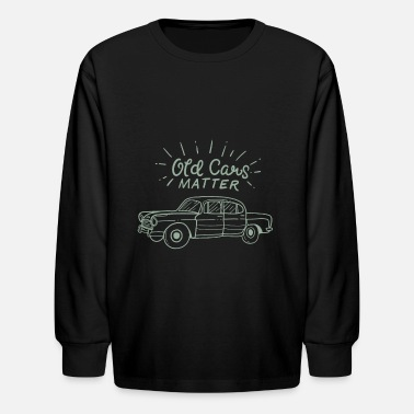 Old Cars Matter - Kids' Long Sleeve T-Shirt