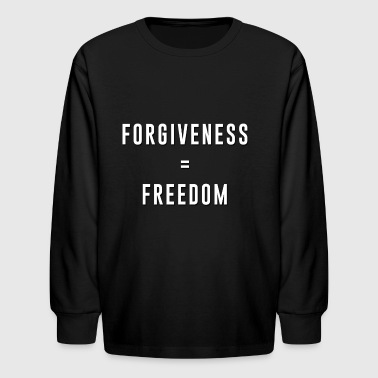 Freedom Kid's Long SleeveT-Shirt - Forgiveness = Freedom - Kids' Long Sleeve T-Shirt