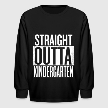 Straight outta Kindergarten / back to school  - Kids' Long Sleeve T-Shirt