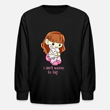 Ageplay I dont wanna be big Little Ageplay ddlg girlfriend - Kids' Longsleeve Shirt