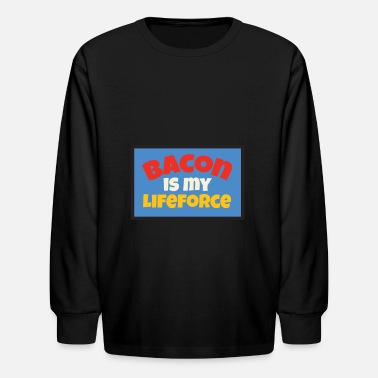 Life Force Bacon is my life force - Kids' Longsleeve Shirt