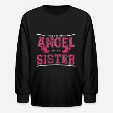 Guardian Angel Guardian Angel Sister - Kids' Longsleeve Shirt