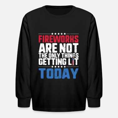 United Fireworks Are Not The Only Thing Getting Lit - Kids' Longsleeve Shirt
