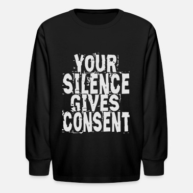 Civil Rights Silence Gives Consent - Kids' Longsleeve Shirt