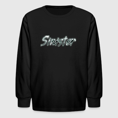 Sinister!!!! - Kids' Long Sleeve T-Shirt