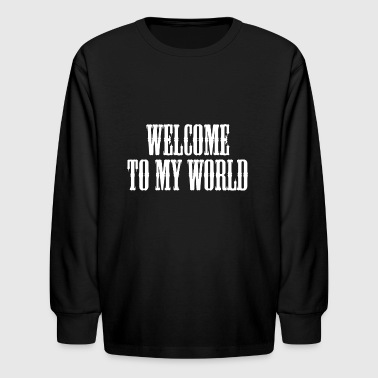 Welcome To My World (White) - Kids' Long Sleeve T-Shirt