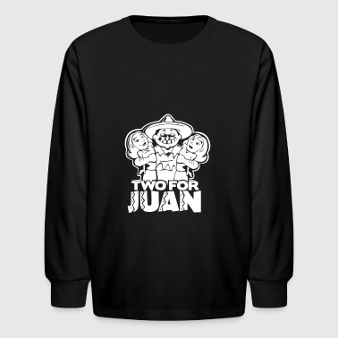 Two For Juan Mexican - Kids' Long Sleeve T-Shirt