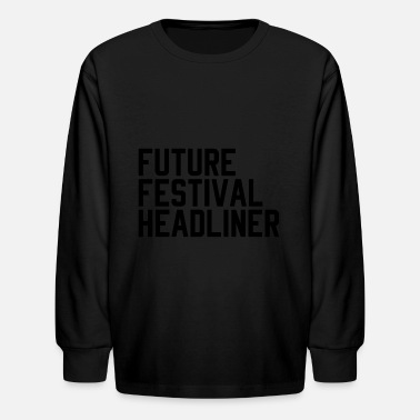 Headlines Future Festival Headliner - Kids' Long Sleeve T-Shirt