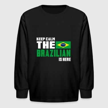 Keep calm the Brazilian is here - Kids' Long Sleeve T-Shirt