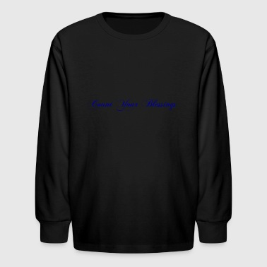 Count your blessings - Kids' Long Sleeve T-Shirt