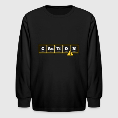 Periodic Elements: CAuTiON! - Kids' Long Sleeve T-Shirt