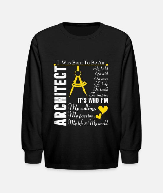 Long-Sleeved Shirts - I Was Born To Be An Architect T Shirt - Kids' Longsleeve Shirt black