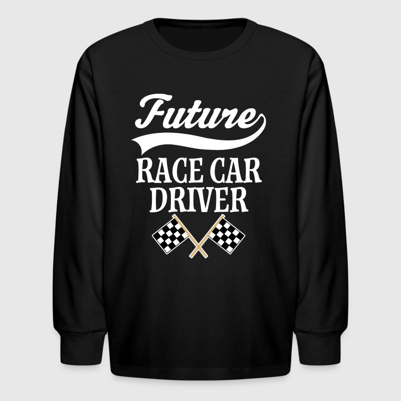 Future Race Car Driver Racing - Kids' Long Sleeve T-Shirt