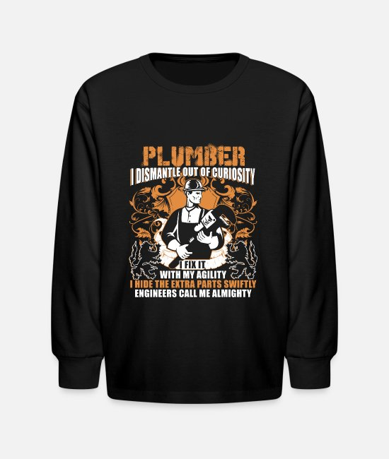 Long-Sleeved Shirts - Plumber I Dismantle Out Of Curiosity T Shirt - Kids' Longsleeve Shirt black