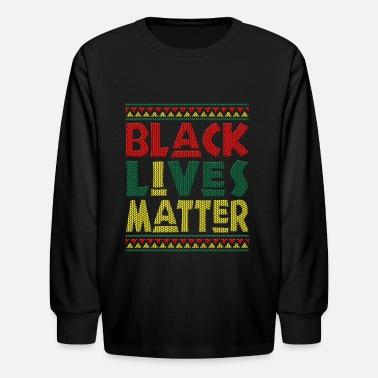 Black Matters Black Lives Matter I Matter - Kids' Long Sleeve T-Shirt