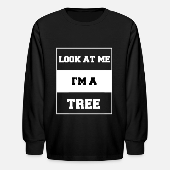 Look Good T-Shirts - look at me i'm a tree - Kids' Longsleeve Shirt black