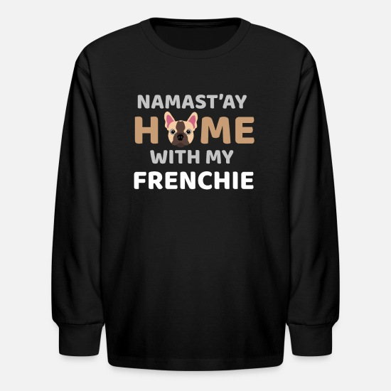 Christmas Long-Sleeve Shirts - Namastay Home With My Frenchie - Kids' Longsleeve Shirt black