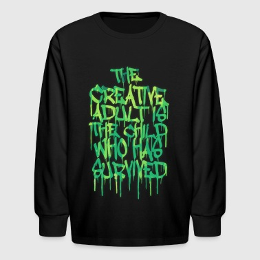 The Creative Adult is the Child Who Has Survived - Kids' Long Sleeve T-Shirt